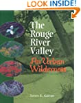 The Rouge River Valley: An Urban Wild...
