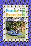 Rebounding (The Fun Exercise Series Book 1)
