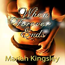 When Forever Ends: The Maxwell Series, Book 1 (       UNABRIDGED) by Mariah Kingsley Narrated by Rebecca Roberts