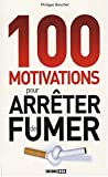100 motivations pour arr�ter de fumer