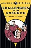 Challengers of the Unknown: Archives - Volume 2 (1401201539) by Kirby, Jack
