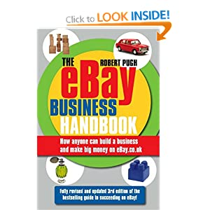 The eBay Business Handbook, 3rd edition: How anyone can build a business and make big money on eBay.co.uk