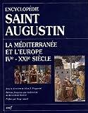 echange, troc Allan-D Fitzgerald - Encyclopédie Saint Augustin. La Méditerranée et l'Europe IVe-XXIe siècle