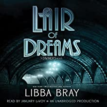 Lair of Dreams: A Diviners Novel (       UNABRIDGED) by Libba Bray Narrated by January LaVoy