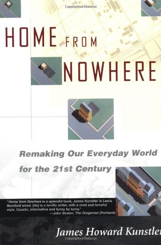 Home from Nowhere: Remaking Our Everyday World for the...
