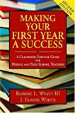 img - for Making Your First Year a Success: A Classroom Survival Guide for Middle and High School Teachers 2nd Edition by Wyatt, Robert L.; White, J. Elaine published by Corwin Press Paperback book / textbook / text book