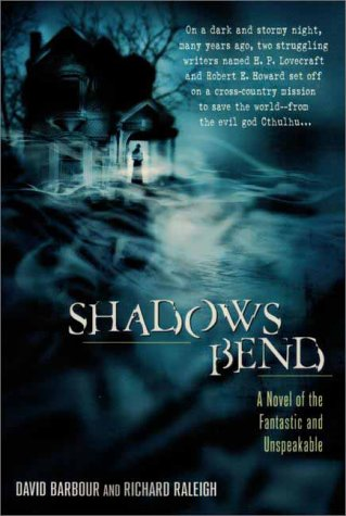 Shadows Bend: A Novel of the Fantastic and Unspeakable, David  Barbour