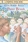 The Paint Brush Kid (0606156682) by Bulla, Clyde Robert