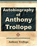 Image of Anthony Trollope - Autobiography - 1912