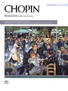 Chopin -- Waltzes Complete Alfred Masterwork Editions by Alfred Publishing Company