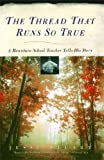 img - for The Thread That Runs So True: A Mountain School Teacher Tells His Story by Jesse Stuart (1950-01-01) book / textbook / text book