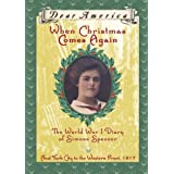 When Christmas Comes Again: The World War I Diary of Simone Spencer, New York City to the Western Front 1917 (Dear America Series) ~ Beth Levine Ain