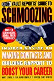Schmoozing: Insider Advice on Making Contacts and Building Rapport to Boost Your Career (Vault Reports Career Guide)