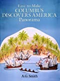 Easy-to-Make Columbus Discovers America Panorama (Models & Toys) (048626243X) by Smith, A. G.