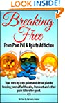 Addiction: Breaking Free From Pain Pi...