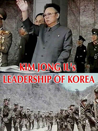 Kim Jong Il's Leadership of Korea