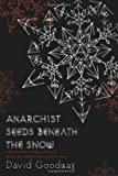 David Goodway Anarchist Seeds beneath the Snow