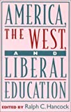 img - for America, the West, and Liberal Education book / textbook / text book
