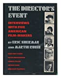 The directors event;: Interviews with five American film-makers: Budd Boetticher, Peter Bogdanovich, Samuel Fuller, Arthur Penn, Abraham Polonsky,