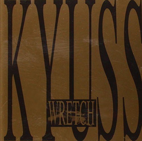 Wretch (International Release-Explicit Version) by Kyuss (2008-01-13)