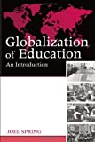 img - for Globalization of Education: An Introduction (Sociocultural, Political, and Historical Studies in Education) book / textbook / text book