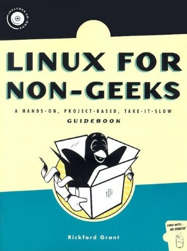 Linux for Non-Geeks: A Hands-On, Project-Based,...