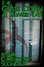 The Glass Coffin: A Zombie Tale