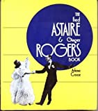 img - for The Fred Astaire & Ginger Rogers book by Croce, Arlene (1972) Hardcover book / textbook / text book