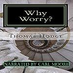 Why Worry?: A History of Anxiety Treatments | Thomas Hodge