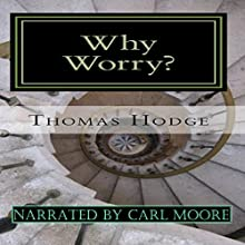 Why Worry?: A History of Anxiety Treatments (       UNABRIDGED) by Thomas Hodge Narrated by Carl Moore