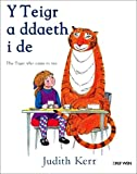 Teigr a Ddaeth i De, Y / Tiger Who Came to Tea, The Judith Kerr