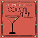 Cocktail Time Audiobook by P. G. Wodehouse Narrated by Jonathan Cecil