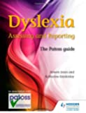 Dyslexia: Assessing and Reporting 2nd Edition: The Patoss guide