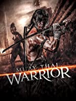 Muay Thai Warrior (English Subtitled)