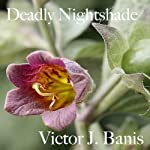 Deadly Nightshade: Deadly Mystery, Book 1 (       UNABRIDGED) by Victor J. Banis Narrated by Roy Wells