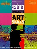img - for 200 Projects to Strengthen Your Art Skills: For Aspiring Art Students by Valerie Colston (Mar 1 2008) book / textbook / text book