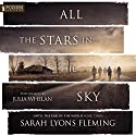All the Stars in the Sky: Until the End of the World, Book 3 Audiobook by Sarah Lyons Fleming Narrated by Julia Whelan