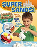 By Colleen Dorsey Super Sands: Awesome Activities for Sands Alive and Kinetic Sand [Paperback]