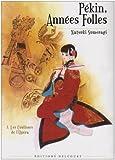 echange, troc Natsuki Sumeragi - Pékin, Années Folles, Tome 1 : Les Coulisses de l'Opéra