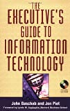 img - for The Executive's Guide to Information Technology book / textbook / text book