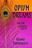 OPIUM DREAMS, Pacific Stories Volume III