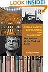 Orhan Pamuk, Secularism and Blasphemy...