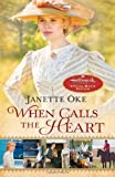 When Calls the Heart (Canadian West) by Janette Oke (1-Oct-2013) Paperback