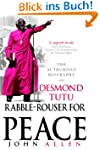 Rabble-Rouser For Peace: The Authoris...
