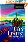 City Limits: Crime, Consumer Culture...