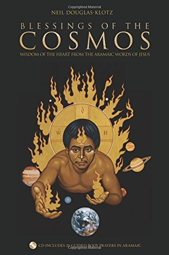 Blessings of the Cosmos: Benedictions from the Aramaic Words of Jesus (Book & CD) by Neil Douglas-Klotz (2006-03-02)