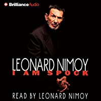 I Am Spock (       ABRIDGED) by Leonard Nimoy Narrated by Leonard Nimoy