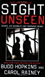 img - for Sight Unseen: Science, UFO Invisibility and Transgenic Beings book / textbook / text book