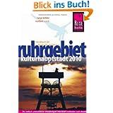 Reise Know-How Ruhrgebiet - Kulturhauptstadt 2010: Reiseführer für individuelles Entdecken