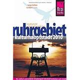 """Reise Know-How Ruhrgebiet - Kulturhauptstadt 2010: Reisef�hrer f�r individuelles Entdeckenvon """"Tanja K�hler"""""""